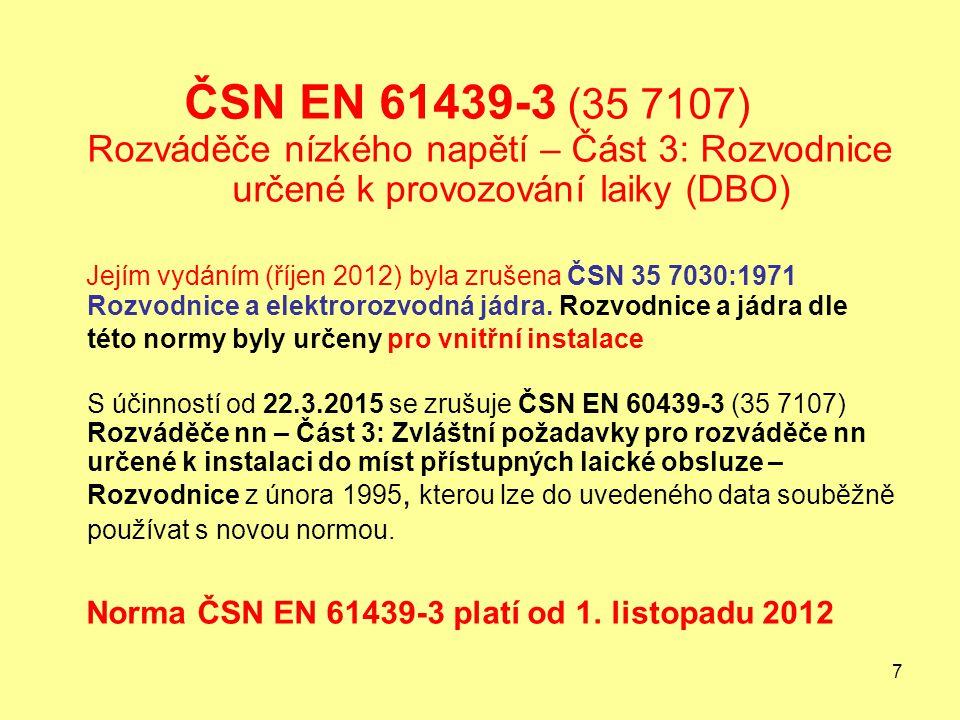 ČSN EN 61439-3 (35 7107) Rozváděče nízkého napětí – Část 3: Rozvodnice určené k provozování laiky (DBO)