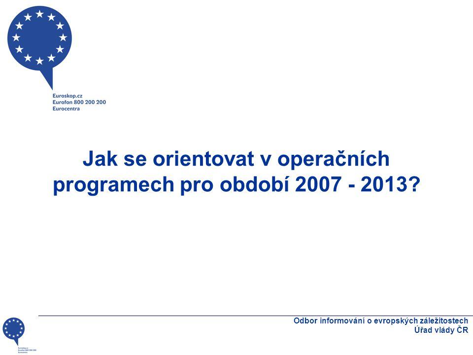Jak se orientovat v operačních programech pro období 2007 - 2013