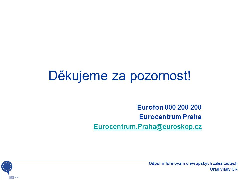 Eurofon 800 200 200 Eurocentrum Praha Eurocentrum.Praha@euroskop.cz