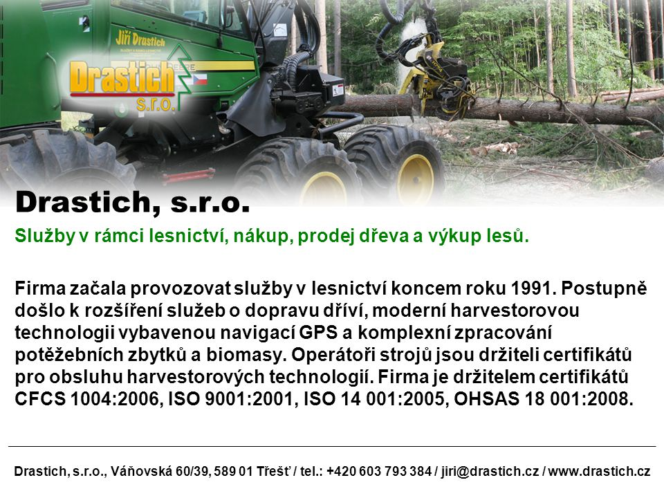 Drastich, s.r.o. Služby v rámci lesnictví, nákup, prodej dřeva a výkup lesů.