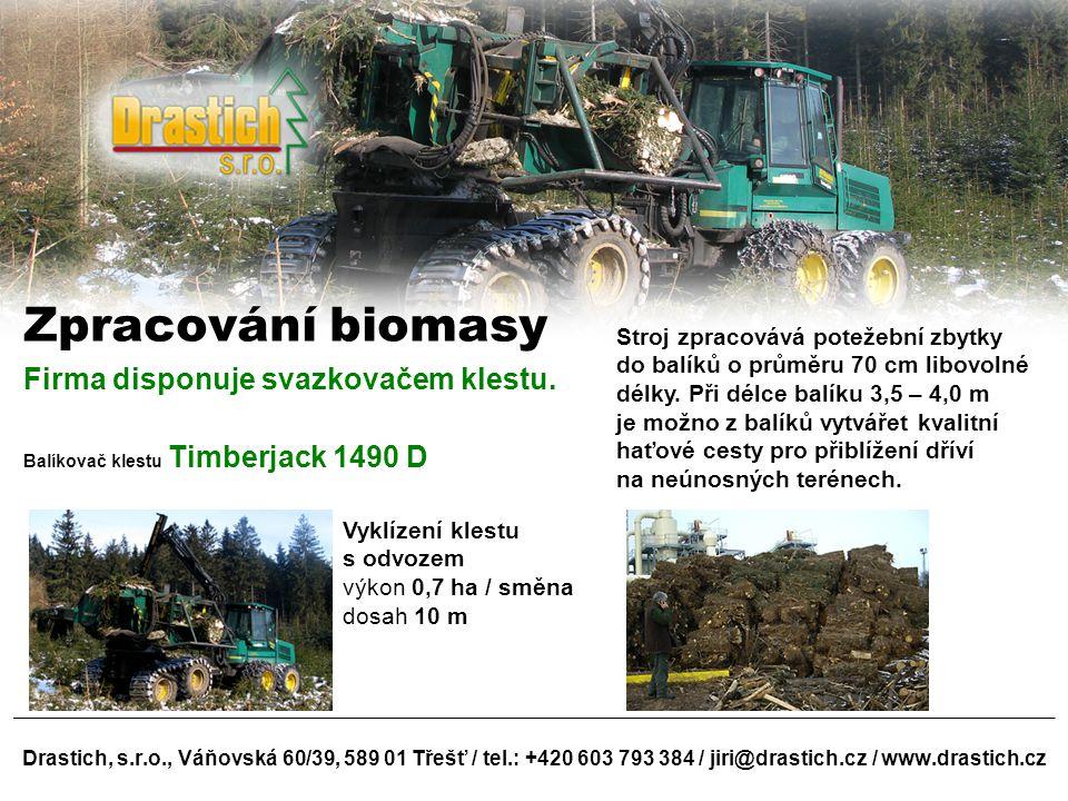 Zpracování biomasy Firma disponuje svazkovačem klestu.