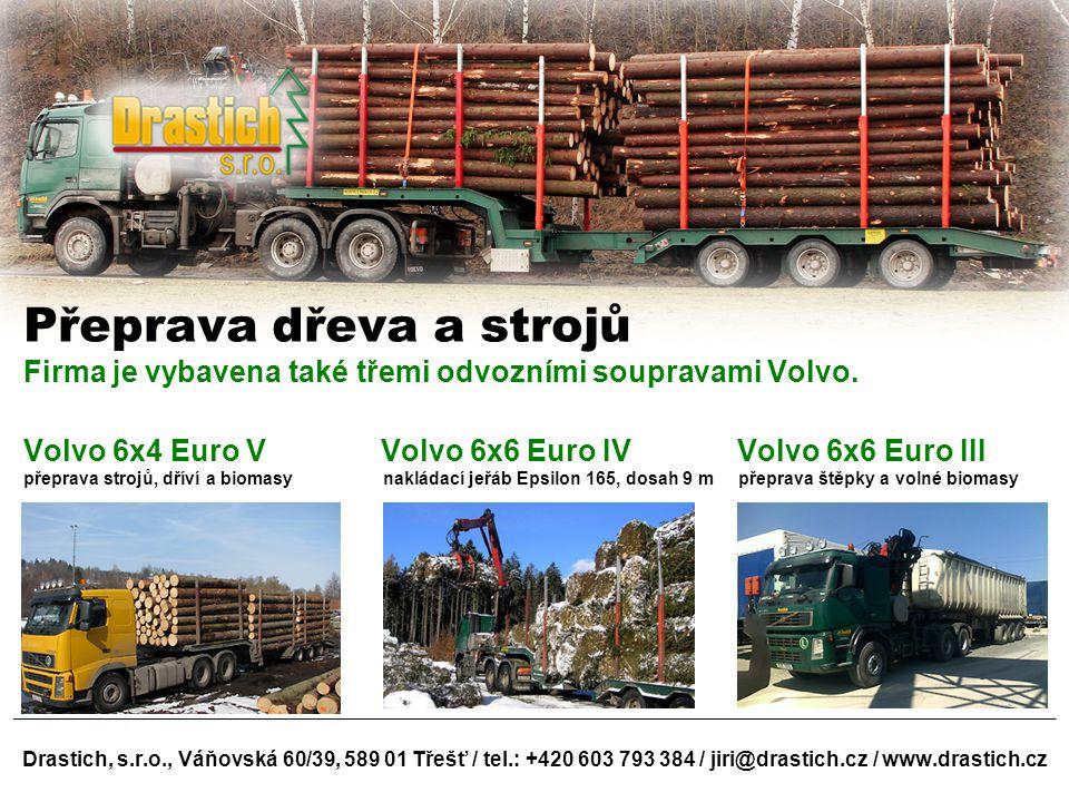 Přeprava dřeva a strojů Firma je vybavena také třemi odvozními soupravami Volvo.