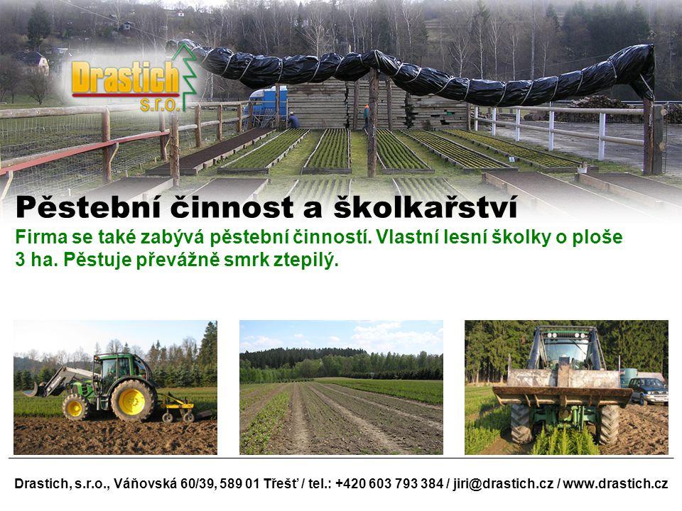 Pěstební činnost a školkařství Firma se také zabývá pěstební činností