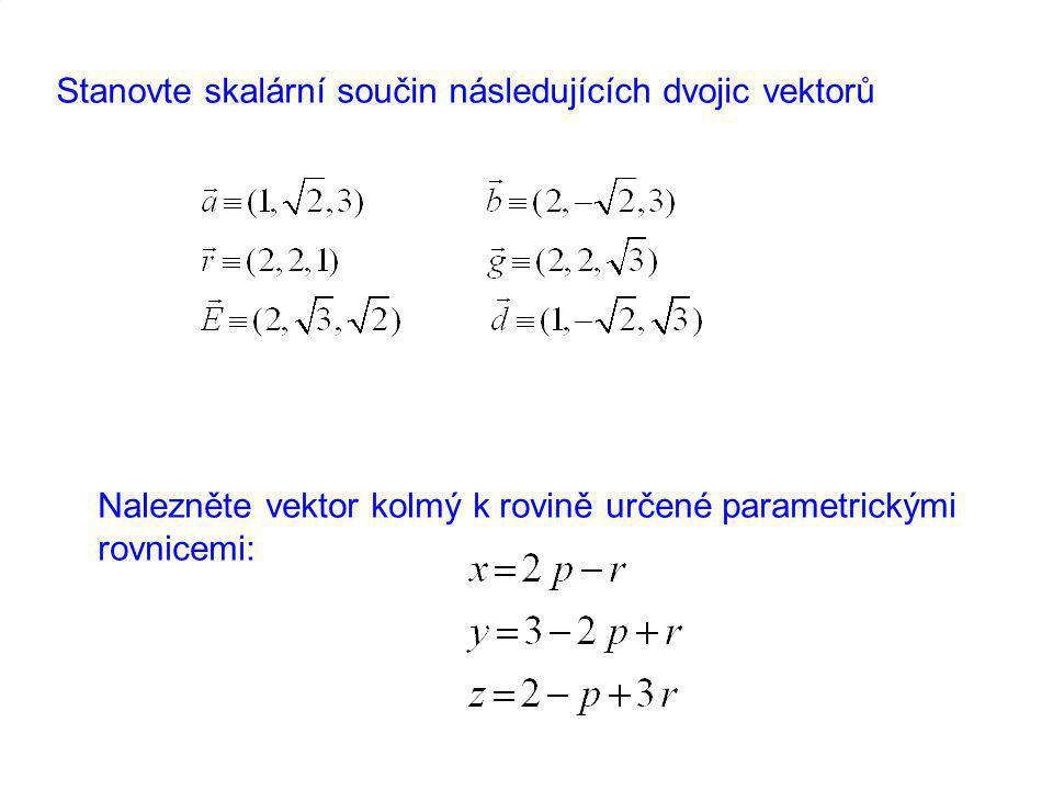 Stanovte skalární součin následujících dvojic vektorů