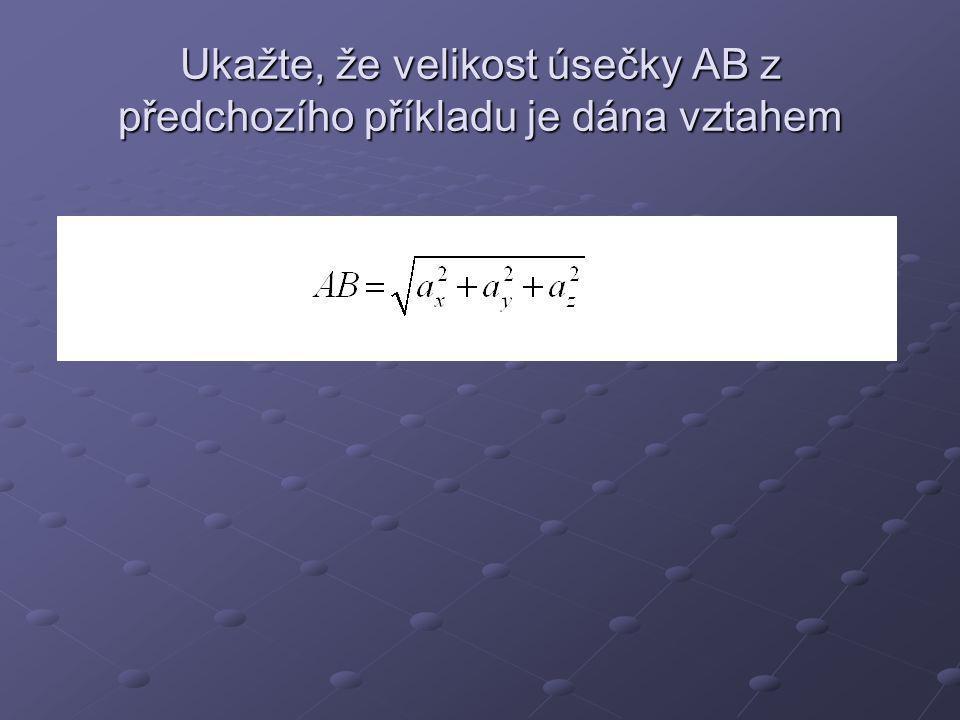 Ukažte, že velikost úsečky AB z předchozího příkladu je dána vztahem