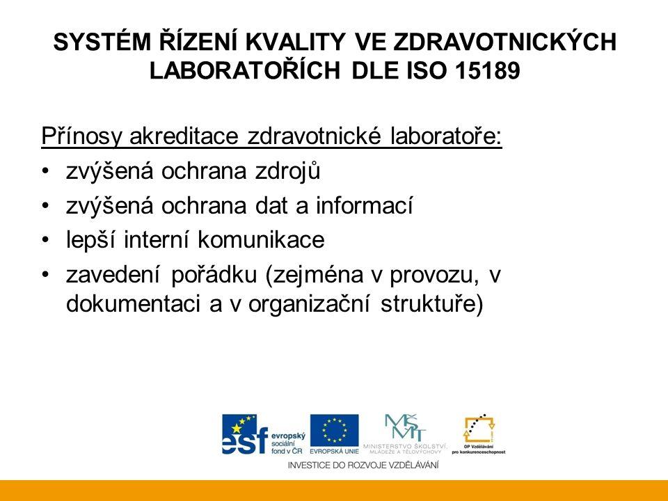 SYSTÉM ŘÍZENÍ KVALITY VE ZDRAVOTNICKÝCH LABORATOŘÍCH DLE ISO 15189