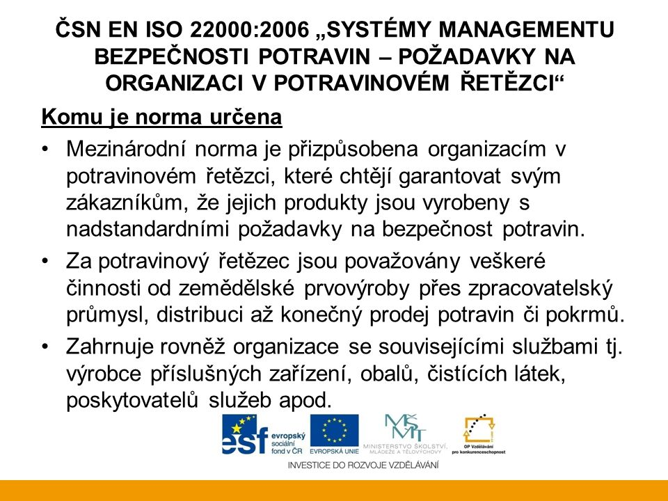 """ČSN EN ISO 22000:2006 """"Systémy managementu bezpečnosti potravin – Požadavky na organizaci v potravinovém řetězci"""