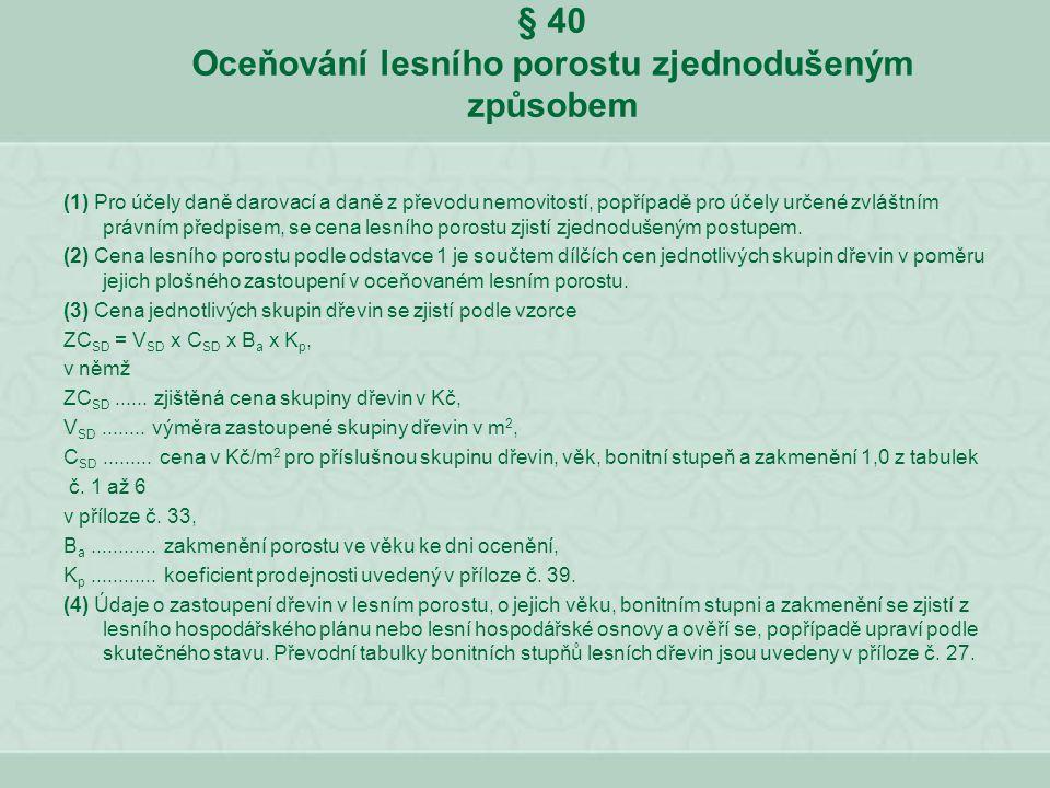 § 40 Oceňování lesního porostu zjednodušeným způsobem
