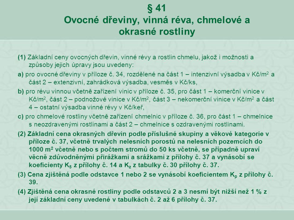 § 41 Ovocné dřeviny, vinná réva, chmelové a okrasné rostliny