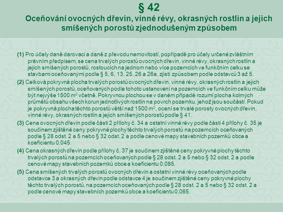 § 42 Oceňování ovocných dřevin, vinné révy, okrasných rostlin a jejich smíšených porostů zjednodušeným způsobem