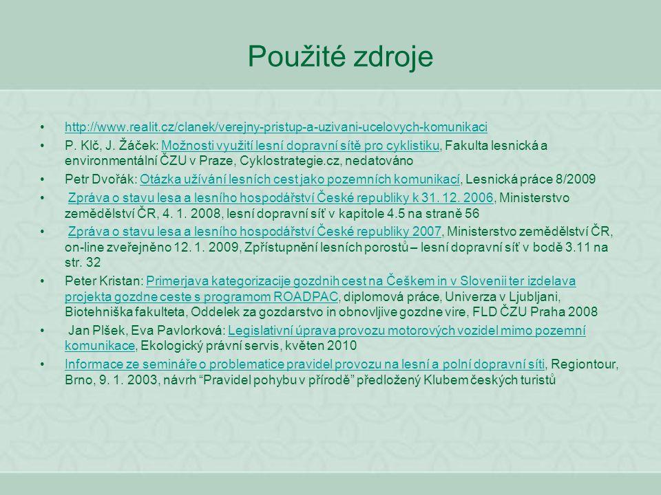 Použité zdroje http://www.realit.cz/clanek/verejny-pristup-a-uzivani-ucelovych-komunikaci.