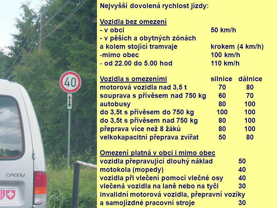 Nejvyšší dovolená rychlost jízdy: