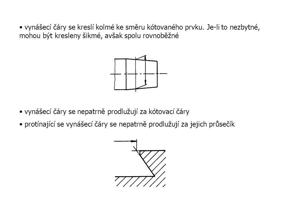 vynášecí čáry se kreslí kolmé ke směru kótovaného prvku