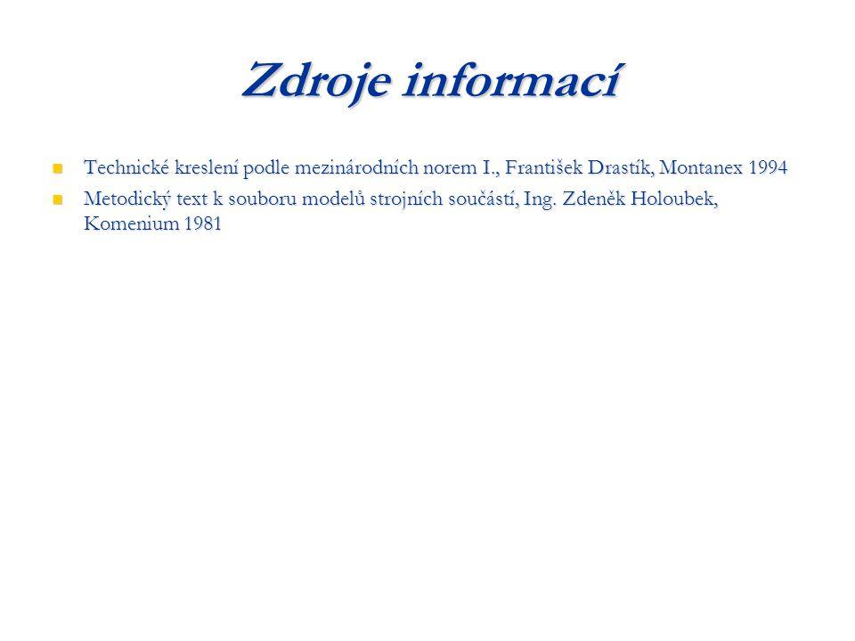 Zdroje informací Technické kreslení podle mezinárodních norem I., František Drastík, Montanex 1994.