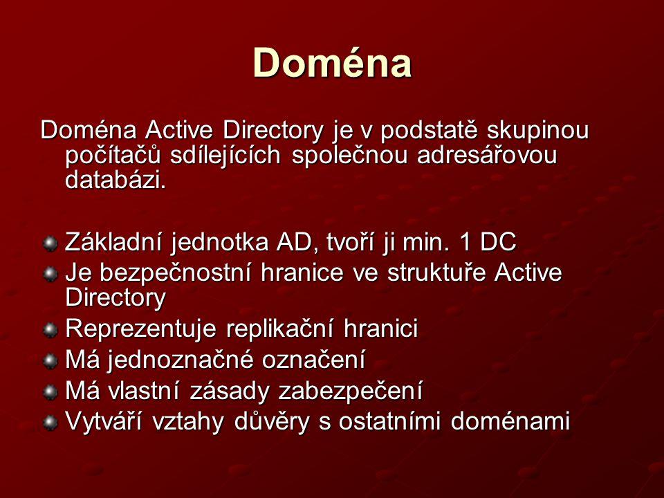 Doména Doména Active Directory je v podstatě skupinou počítačů sdílejících společnou adresářovou databázi.