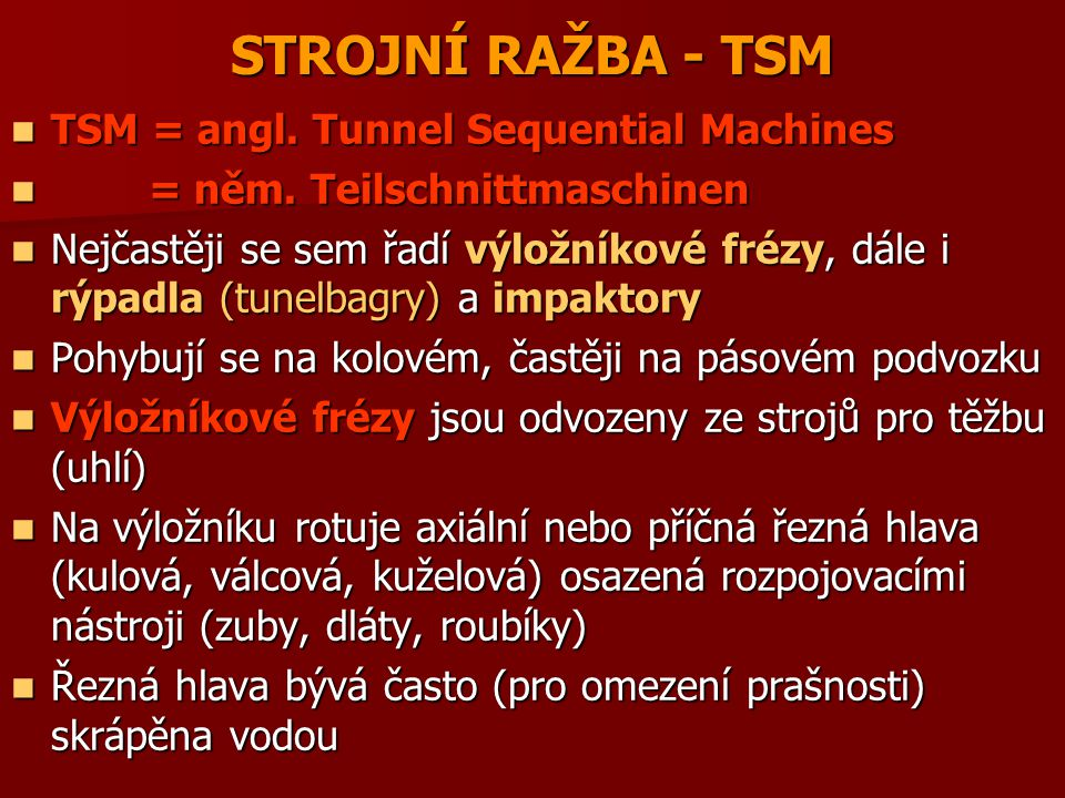 STROJNÍ RAŽBA - TSM TSM = angl. Tunnel Sequential Machines