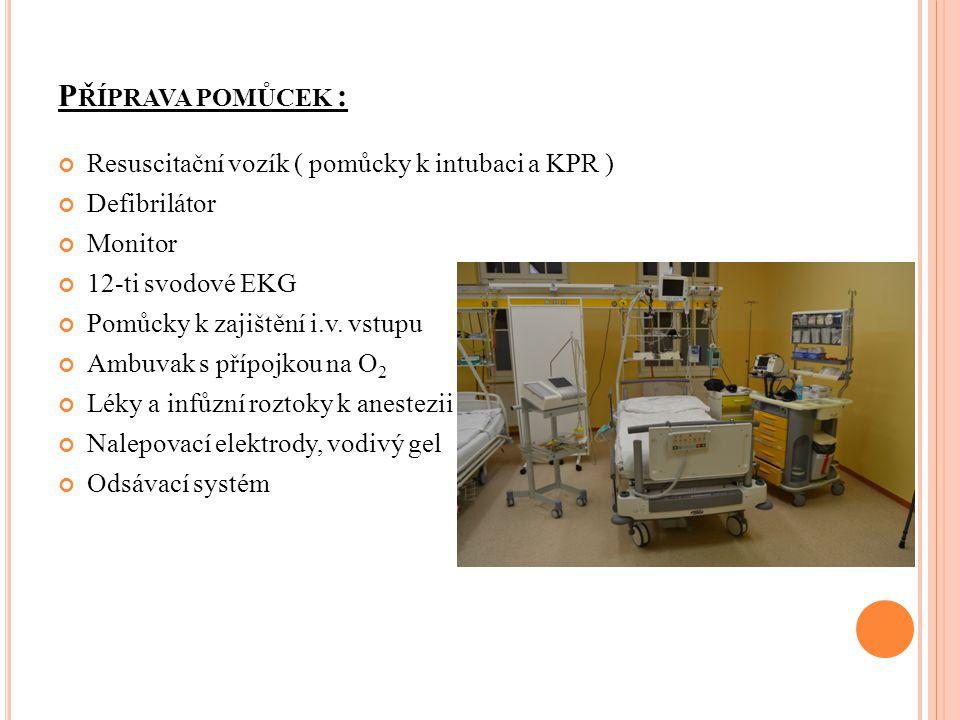 Příprava pomůcek : Resuscitační vozík ( pomůcky k intubaci a KPR )