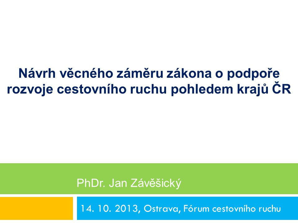 14. 10. 2013, Ostrava, Fórum cestovního ruchu