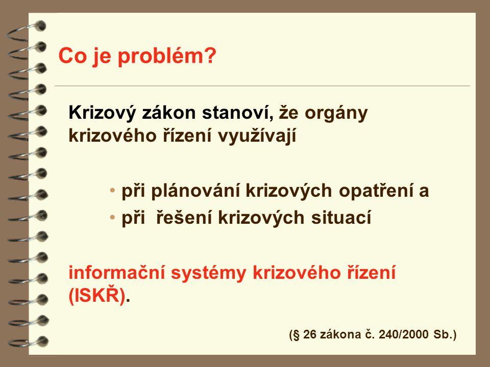 Co je problém Krizový zákon stanoví, že orgány krizového řízení využívají. při plánování krizových opatření a.
