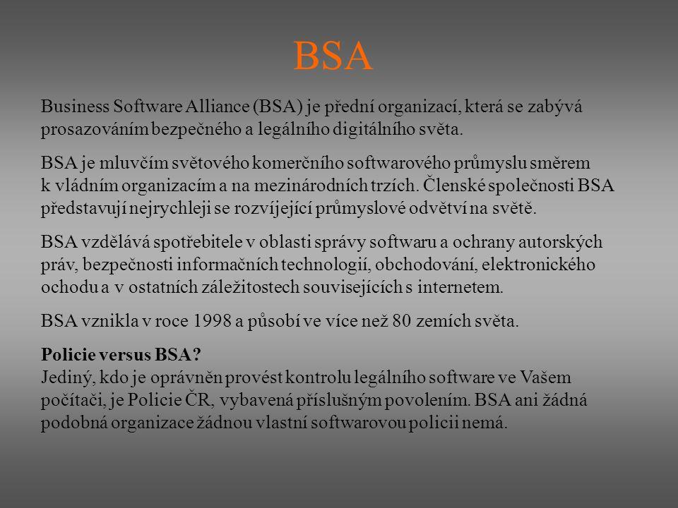 BSA Business Software Alliance (BSA) je přední organizací, která se zabývá prosazováním bezpečného a legálního digitálního světa.
