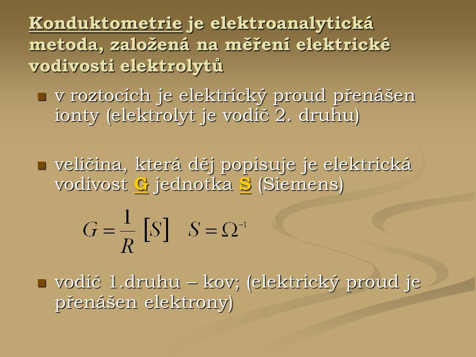 vodič 1.druhu – kov; (elektrický proud je přenášen elektrony)