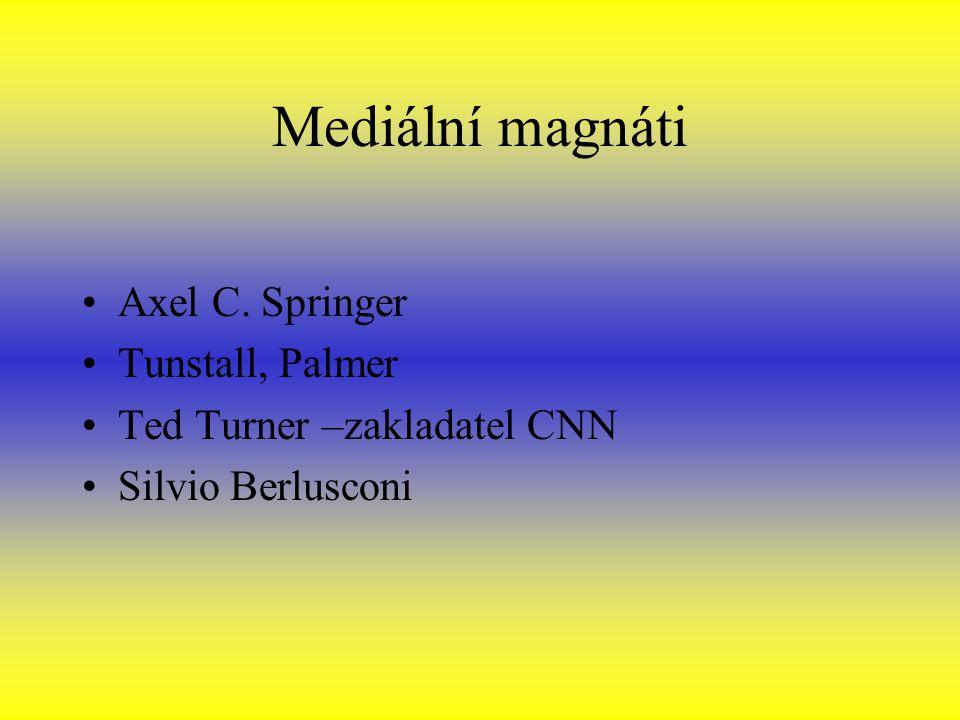 Mediální magnáti Axel C. Springer Tunstall, Palmer