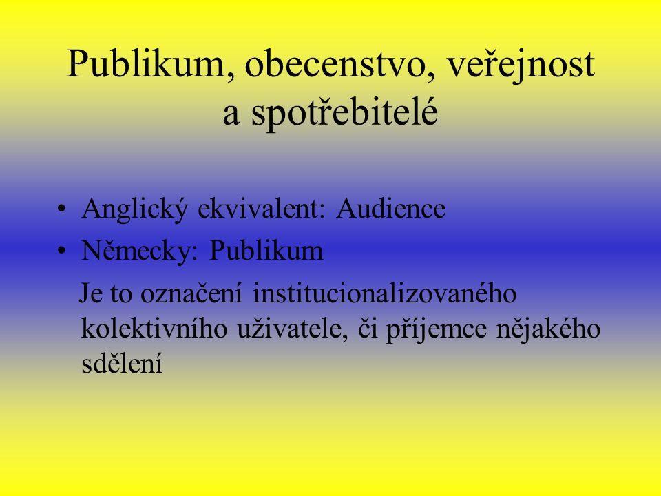 Publikum, obecenstvo, veřejnost a spotřebitelé