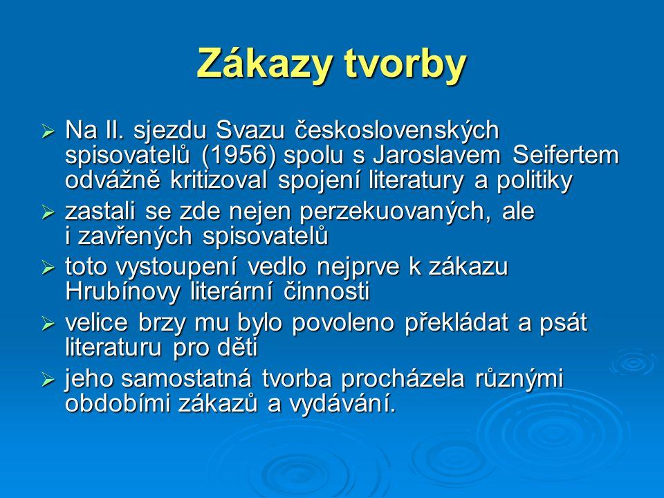 Zákazy tvorby Na II. sjezdu Svazu československých spisovatelů (1956) spolu s Jaroslavem Seifertem odvážně kritizoval spojení literatury a politiky.