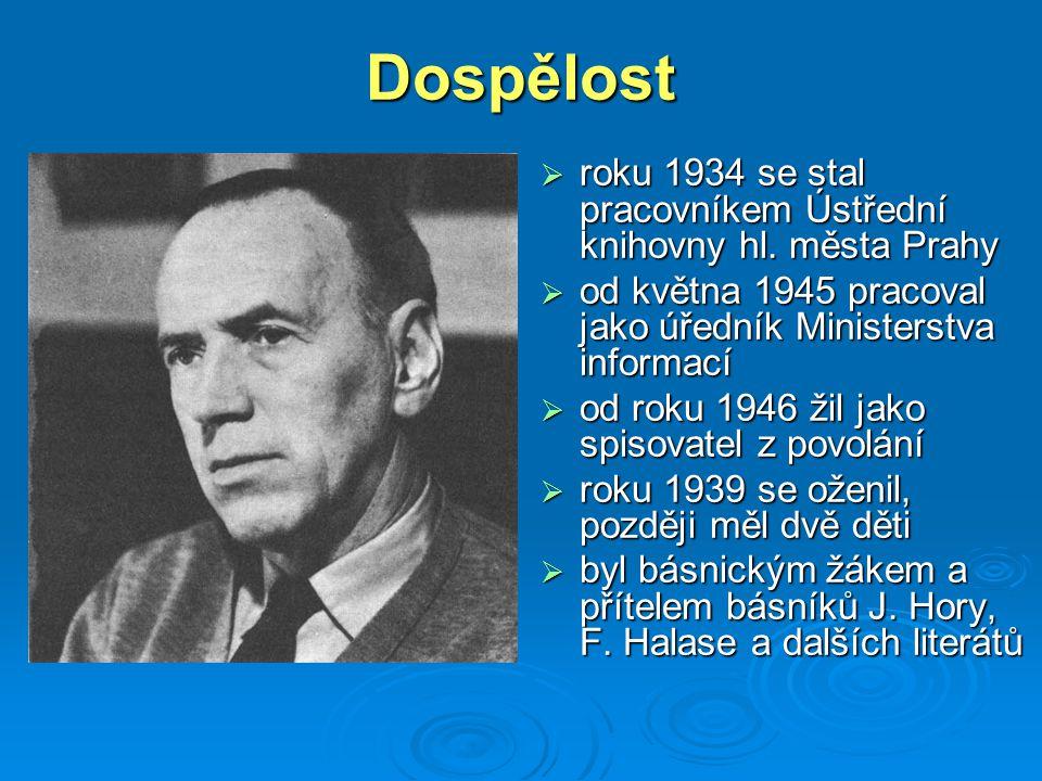 Dospělost roku 1934 se stal pracovníkem Ústřední knihovny hl. města Prahy. od května 1945 pracoval jako úředník Ministerstva informací.