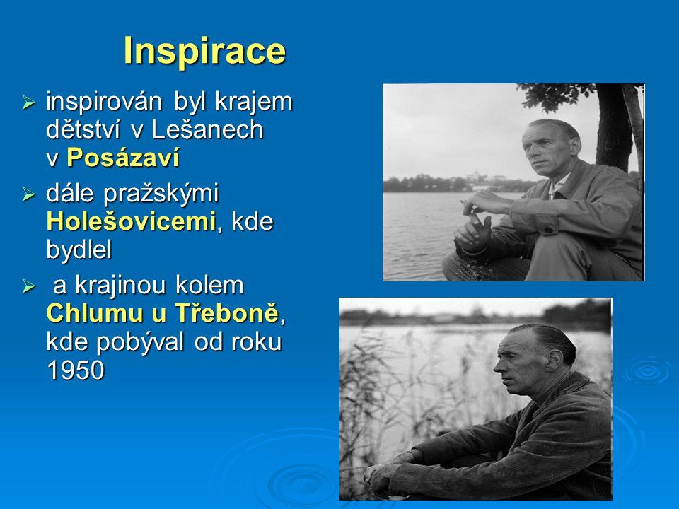 Inspirace inspirován byl krajem dětství v Lešanech v Posázaví