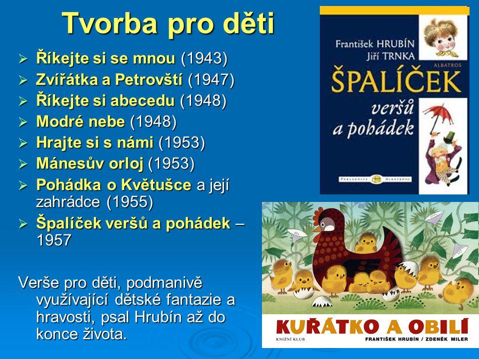 Tvorba pro děti Říkejte si se mnou (1943) Zvířátka a Petrovští (1947)