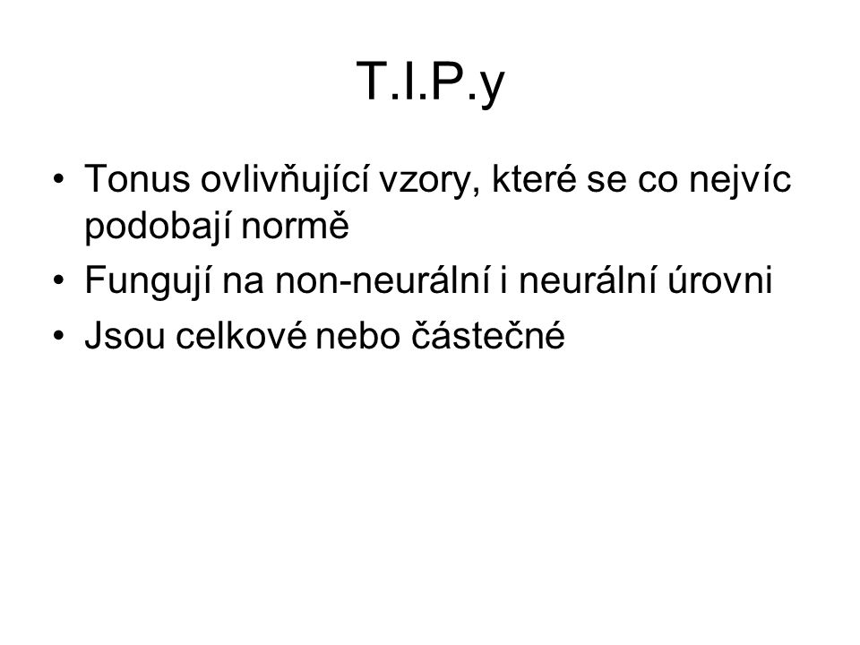 T.I.P.y Tonus ovlivňující vzory, které se co nejvíc podobají normě