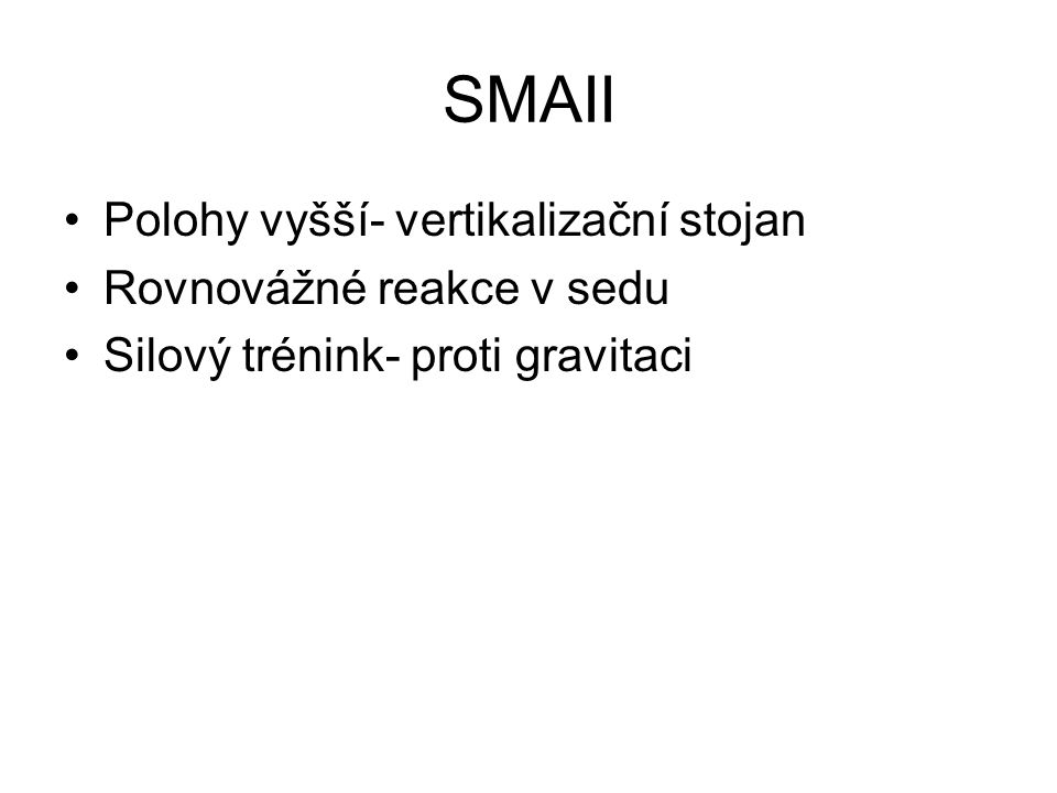 SMAII Polohy vyšší- vertikalizační stojan Rovnovážné reakce v sedu
