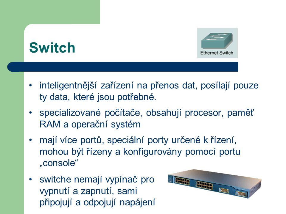 Switch inteligentnější zařízení na přenos dat, posílají pouze ty data, které jsou potřebné.
