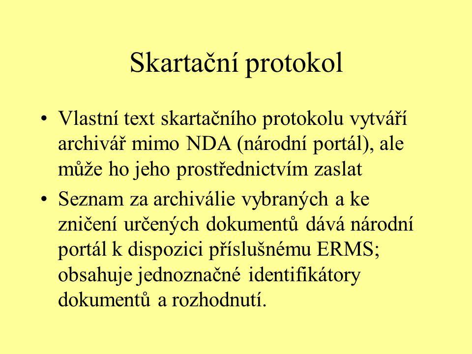Skartační protokol Vlastní text skartačního protokolu vytváří archivář mimo NDA (národní portál), ale může ho jeho prostřednictvím zaslat.