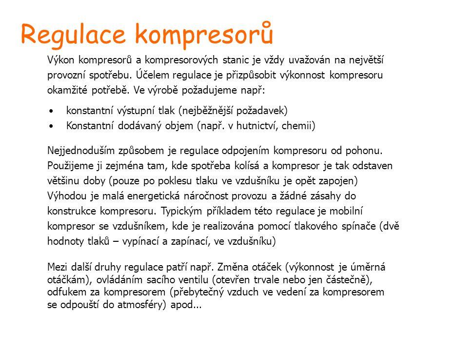 Regulace kompresorů Výkon kompresorů a kompresorových stanic je vždy uvažován na největší.