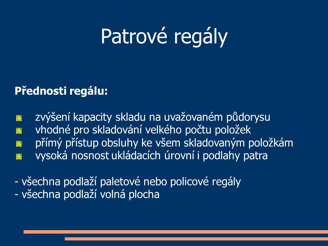 Patrové regály Přednosti regálu: