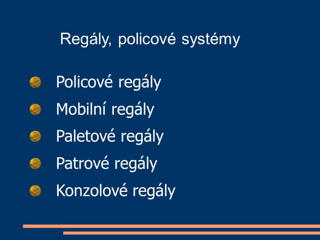 Regály, policové systémy