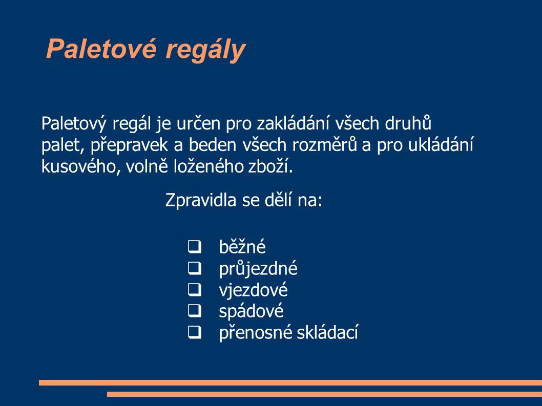 Paletové regály Paletový regál je určen pro zakládání všech druhů
