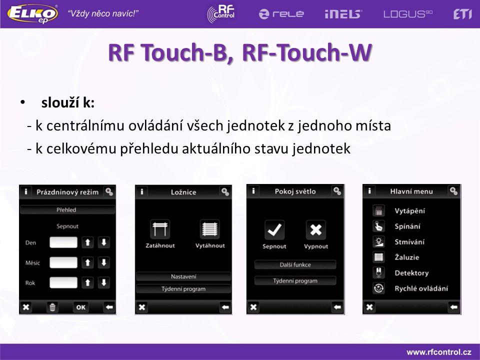 RF Touch-B, RF-Touch-W slouží k: