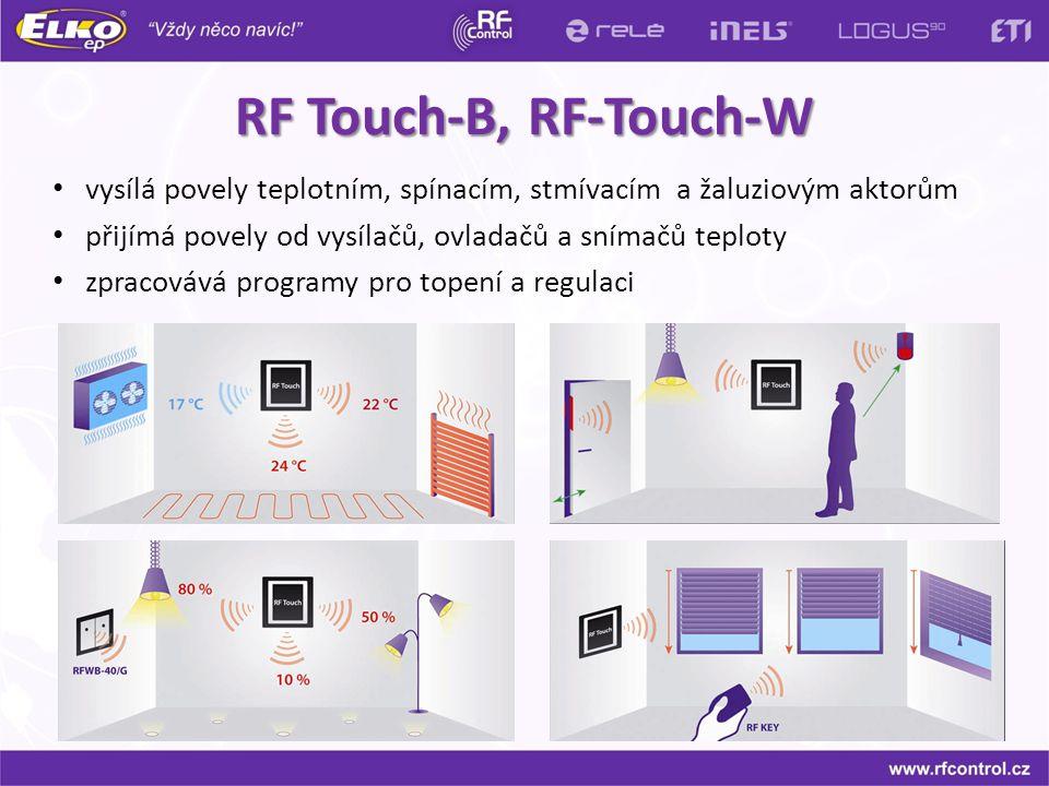 RF Touch-B, RF-Touch-W vysílá povely teplotním, spínacím, stmívacím a žaluziovým aktorům. přijímá povely od vysílačů, ovladačů a snímačů teploty.
