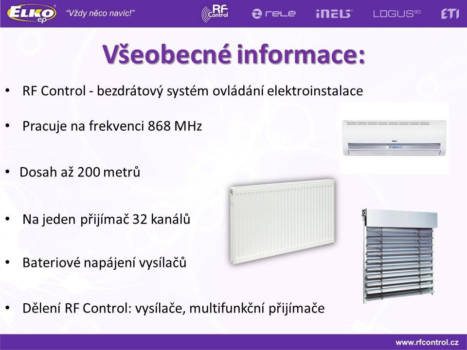 Všeobecné informace: RF Control - bezdrátový systém ovládání elektroinstalace. Pracuje na frekvenci 868 MHz.