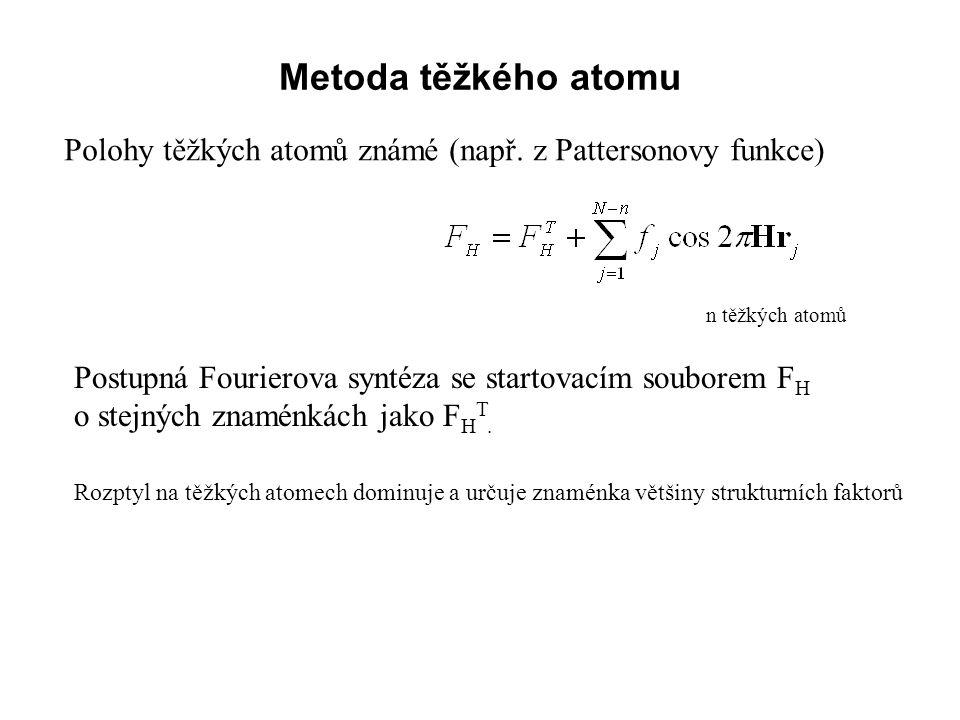 Metoda těžkého atomu Polohy těžkých atomů známé (např. z Pattersonovy funkce) n těžkých atomů.