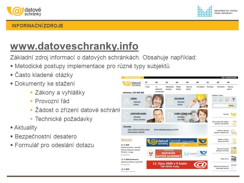 INFORMAČNÍ ZDROJE www.datoveschranky.info. Základní zdroj informací o datových schránkách. Obsahuje například: