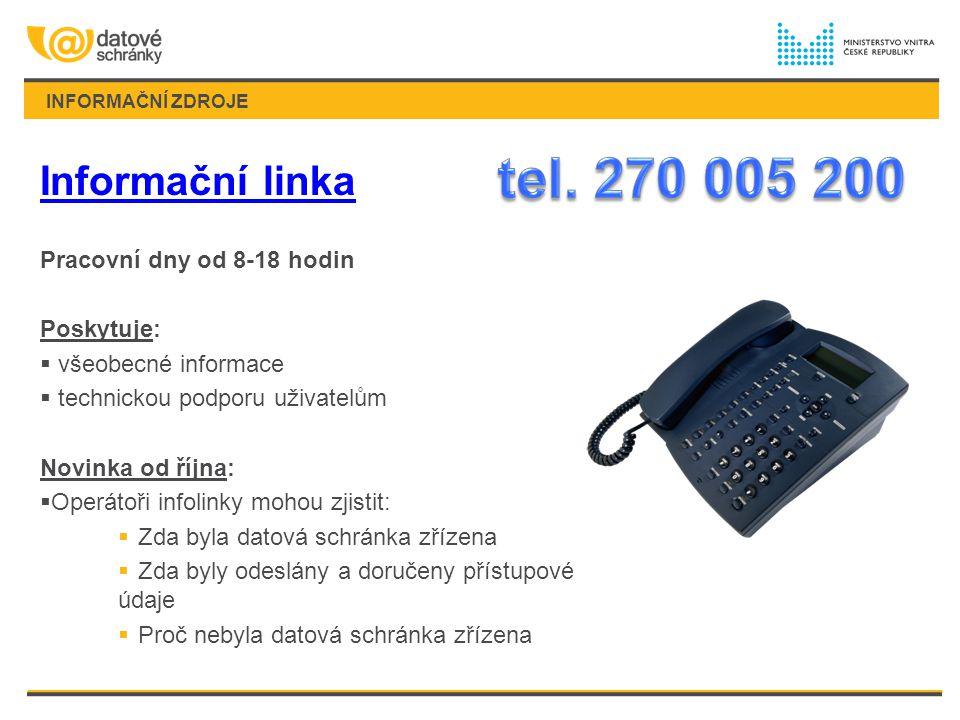 tel. 270 005 200 Informační linka Pracovní dny od 8-18 hodin