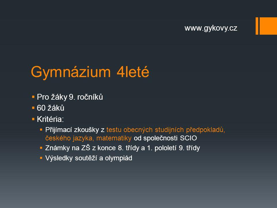 Gymnázium 4leté www.gykovy.cz Pro žáky 9. ročníků 60 žáků Kritéria: