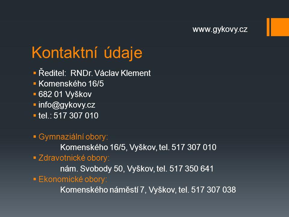 Kontaktní údaje www.gykovy.cz Ředitel: RNDr. Václav Klement