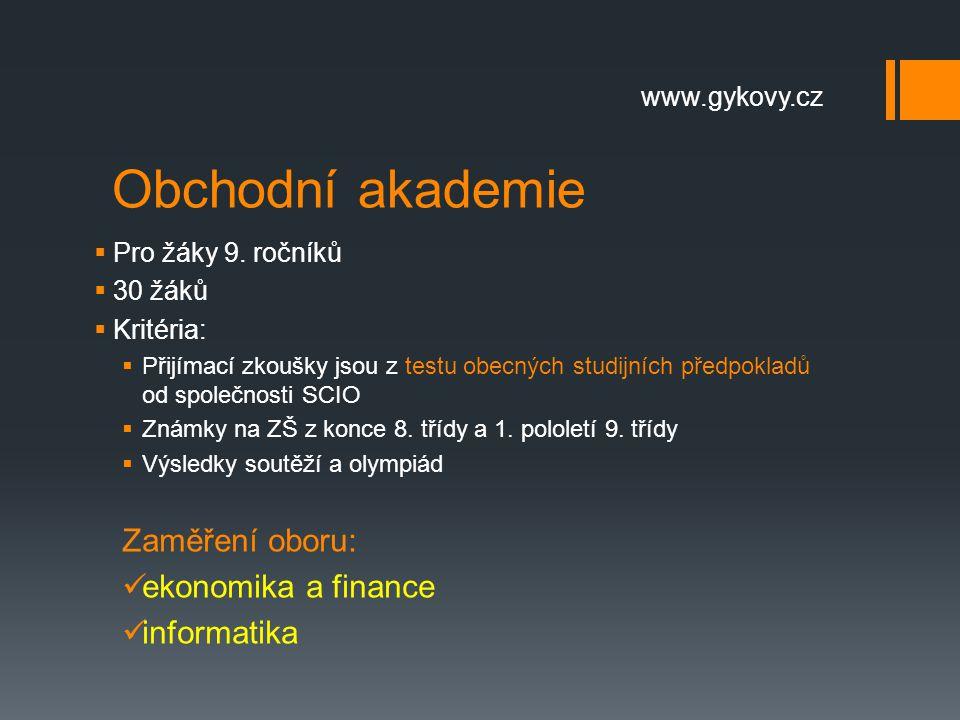Obchodní akademie Zaměření oboru: ekonomika a finance informatika