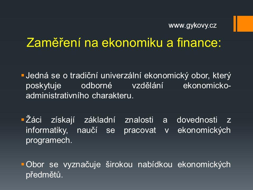 Obor se vyznačuje širokou nabídkou ekonomických předmětů.