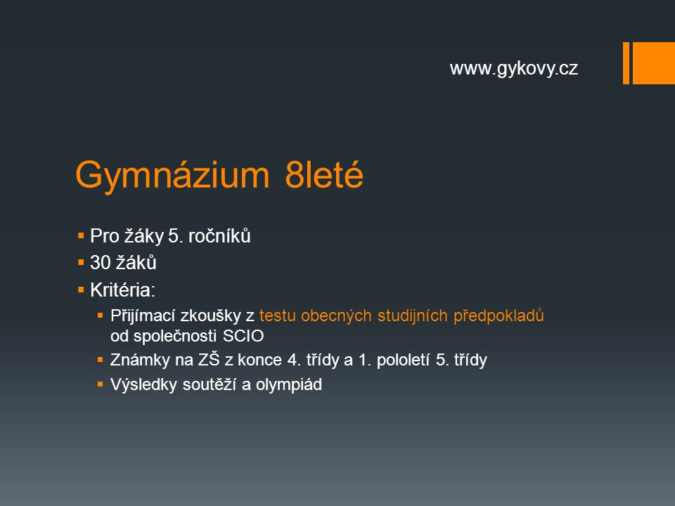 Gymnázium 8leté www.gykovy.cz Pro žáky 5. ročníků 30 žáků Kritéria: